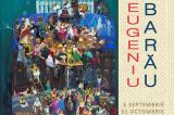 VINO ȘI VEZI ! Eugeniu Barău la Muzeul de Artă Tulcea
