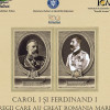 140 de ani de la Unirea Dobrogei cu România: Carol I și Ferdinand I – Regii  care au creat România Mare