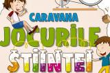 7-25 MAI 2018, Casa Avramide: Caravana JOCURILE ȘTIINȚEI – expoziție interactivă și ateliere de știință pentru copii