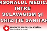 SANITAS: Salariații din sănătate sunt sclavi din punct de vedere al drepturilor/relațiilor de muncă și inchizitori din punct de vedere al obligațiilor la locul de muncă!