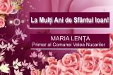 Mesaj de Sfântul Ioan: Maria Lența – Primar al Comunei Valea Nucarilor