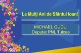 Mesaj de Sfântul Ioan: Michael Gudu – Deputat PNL Tulcea