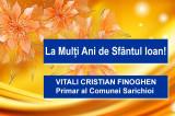 Mesaj de Sfântul Ioan: Vitali Cristian Finoghen – Primar al Comunei Sarichioi