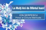 Mesaj de Sfântul Ioan: Ion Șerpescu – Primar al Comunei Mahmudia