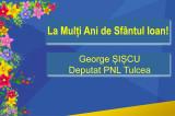 Mesaj de Sfântul Ioan: George Șișcu – Deputat PNL Tulcea