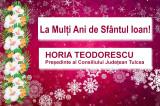Mesaj de Sfântul Ioan: Horia Teodorescu – Președinte al Consiliului Județean Tulcea